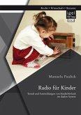 Radio für Kinder. Trends und Entwicklungen von Kinderhörfunk im dualen System (eBook, PDF)