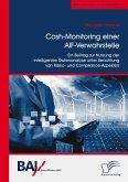 Cash-Monitoring einer AIF-Verwahrstelle. Ein Beitrag zur Nutzung der intelligenten Datenanalyse unter Beachtung von Risiko- und Compliance-Aspekten (eBook, PDF)