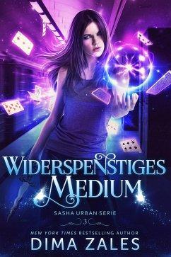 Widerspenstiges Medium (Sasha Urban Serie: Buch 3) (eBook, ePUB) - Zales, Dima; Zaires, Anna