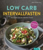 Low Carb Intervallfasten - So zünden Sie den Abnehm-Turbo! (eBook, ePUB)