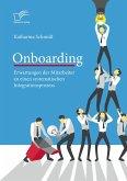 Onboarding: Erwartungen der Mitarbeiter an einen systematischen Integrationsprozess (eBook, PDF)