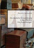 Die deutsche Einwanderung in die USA und ihre Auswirkungen (eBook, PDF)