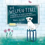 Die Welpen-Fibel. Junge Hunde im ersten Lebensjahr: Sozialisierung, Erziehung, Beschäftigung (eBook, PDF)