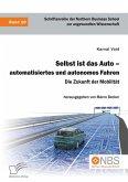 Selbst ist das Auto - automatisiertes und autonomes Fahren. Die Zukunft der Mobilität (eBook, PDF)