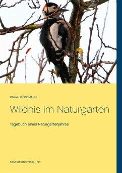 Wildnis im Naturgarten (eBook, ePUB)