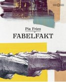 Pia Fries. Fabelfakt