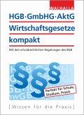 HGB, GmbHG, AktG, Wirtschaftsgesetze kompakt 2019