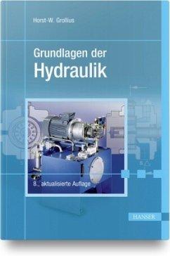Grundlagen der Hydraulik - Grollius, Horst-Walter