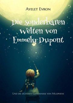 Die sonderbaren Welten von Emmely Dupont