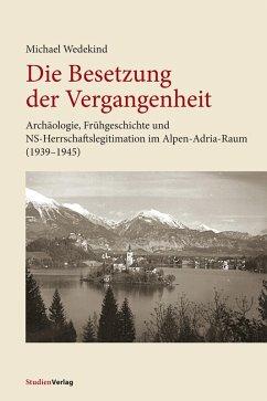 Die Besetzung der Vergangenheit (eBook, ePUB) - Wedekind, Michael