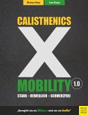 Calisthenics X Mobility (eBook, PDF)