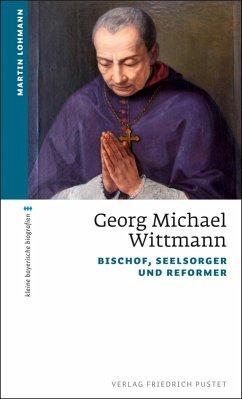 Georg Michael Wittmann (eBook, ePUB) - Lohmann, Martin