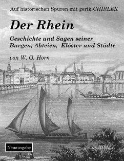 Der Rhein. Geschichte und Sagen seiner Burgen, Abteien, Klöster und Städte (eBook, ePUB) - Horn, W. O. Von