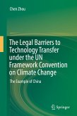 The Legal Barriers to Technology Transfer under the UN Framework Convention on Climate Change (eBook, PDF)