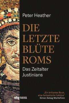 Die letzte Blüte Roms (eBook, PDF) - Heather, Peter