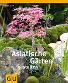 Asiatische Gärten gestalten (Mängelexemplar)