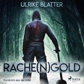 Rache(n)gold - Kurzkrimi aus der Eifel (Ungekürzt) (MP3-Download)