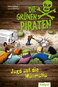 Die Grünen Piraten - Jagd auf die Müllmafia (eBook, ePUB) - Poßberg, Andrea; Böckmann, Corinna