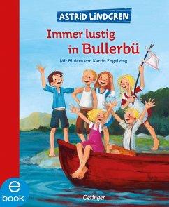 Immer lustig in Bullerbü (eBook, ePUB) - Lindgren, Astrid