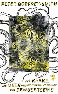 Der Krake, das Meer und die tiefen Ursprünge des Bewusstseins (eBook, ePUB) - Godfrey-Smith, Peter