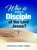 Who Is Truly a Disciple of The Lord Jesus? (eBook, ePUB)