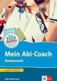 Mein Abi-Coach Mathematik 2020. Ausgabe Baden-Württemberg. Arbeitsbuch Klassen 11/12