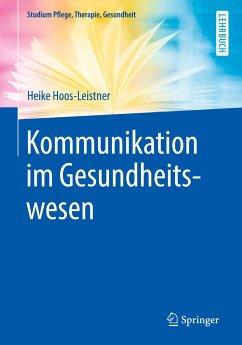 Kommunikation im Gesundheitswesen - Hoos-Leistner, Heike