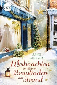 Weihnachten im kleinen Brautladen am Strand / Brautladen Bd.4 - Linfoot, Jane