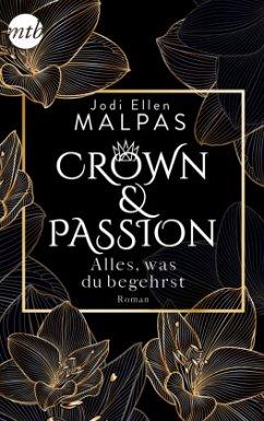 Alles, was du begehrst / Crown & Passion Bd.2 - Malpas, Jodi Ellen
