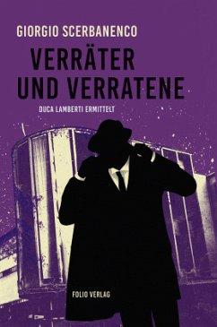 Verräter und Verratene / Duca Lamberti ermittelt Bd.3 - Scerbanenco, Giorgio