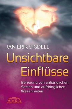 Unsichtbare Einflüsse - Sigdell, Jan Erik