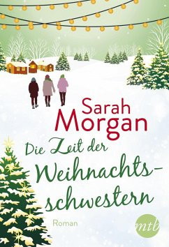 Die Zeit der Weihnachtsschwestern - Morgan, Sarah