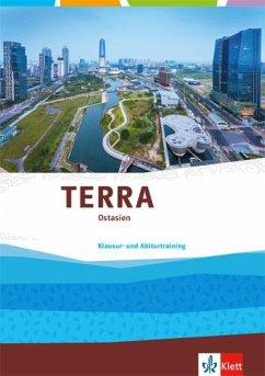 TERRA Ostasien. Ausgabe Oberstufe. Trainingsheft Klausur- und Abiturtraining Klasse 11-13 (G9)