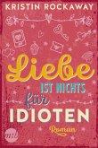 Liebe ist nichts für Idioten