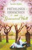 Frühlingserwachen auf Gracewood Hall / Gracewood Hall Bd.2