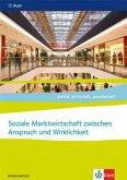 Soziale Marktwirtschaft zwischen Anspruch und Wirklichkeit, Abitur 2021. Themenheft ab Klasse 11. Ausgabe Niedersachsen