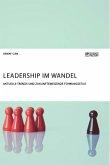 Leadership im Wandel. Aktuelle Trends und zukunftsweisende Führungsstile
