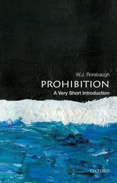 Prohibition: A Very Short Introduction - Rorabaugh, W. J. (Dio Richardson Professor of History, Dio Richardso