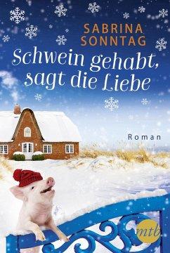 Schwein gehabt, sagt die Liebe (eBook, ePUB) - Sonntag, Sabrina