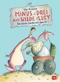 Die blöde Sache mit dem Ei / Minus Drei & die wilde Lucy Bd.4 (Mängelexemplar)