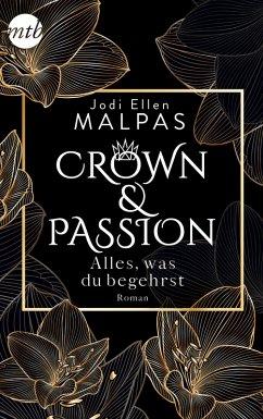 Alles, was du begehrst / Crown & Passion Bd.2 (eBook, ePUB) - Malpas, Jodi Ellen