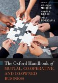 The Oxford Handbook of Mutual, Co-Operative & Co-Owned Business