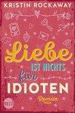 Liebe ist nichts für Idioten (eBook, ePUB)
