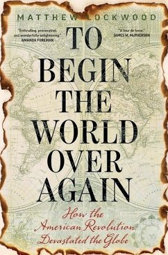 To Begin the World Over Again - Lockwood, Matthew