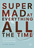 Super Mad at Everything All the Time (eBook, PDF)