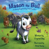Mason the Bull: A Story Inspired by True Events