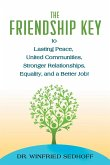 The Friendship Key to Lasting Peace, United Communities,Strong Relationships, Equality, and a Better Job