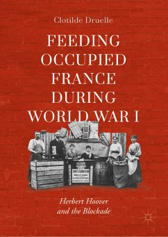 Feeding Occupied France during World War I (eBook, PDF) - Druelle, Clotilde