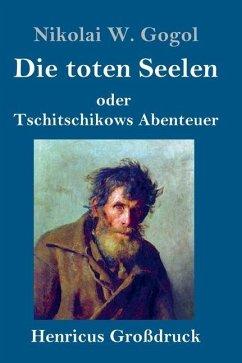 Die toten Seelen (Großdruck) - Gogol, Nikolai W.