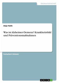 Was ist Alzheimer-Demenz? Krankheitsbild und Präventionsmaßnahmen